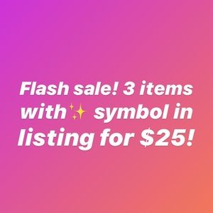 Flash Sale! 3 for $25 for all ✨ items!